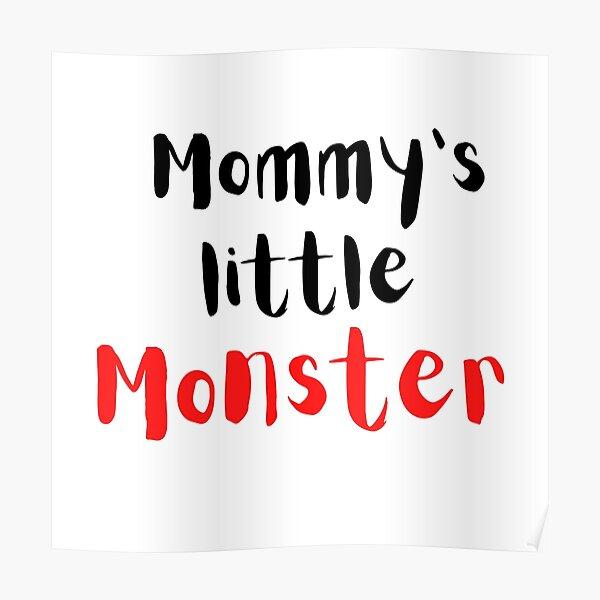 Mommys Little Monster |  little monster Poster