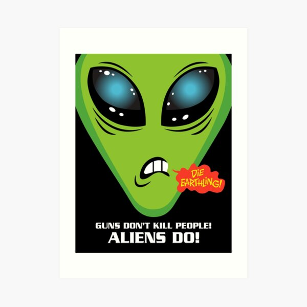 Illegal Aliens And Guns Prints Art Print