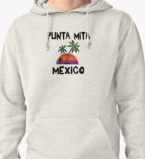 Punta Mita Mexico Pullover Hoodie