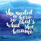 She needed a hero, so that's what she became by Anastasiia Kucherenko