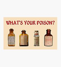 What's Your Poison? Photographic Print