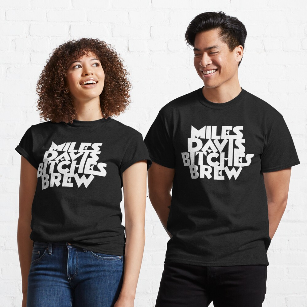 Bitches Brew - WHITE LETTERS Classic T-Shirt
