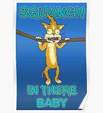 Squanch in there, baby! Poster