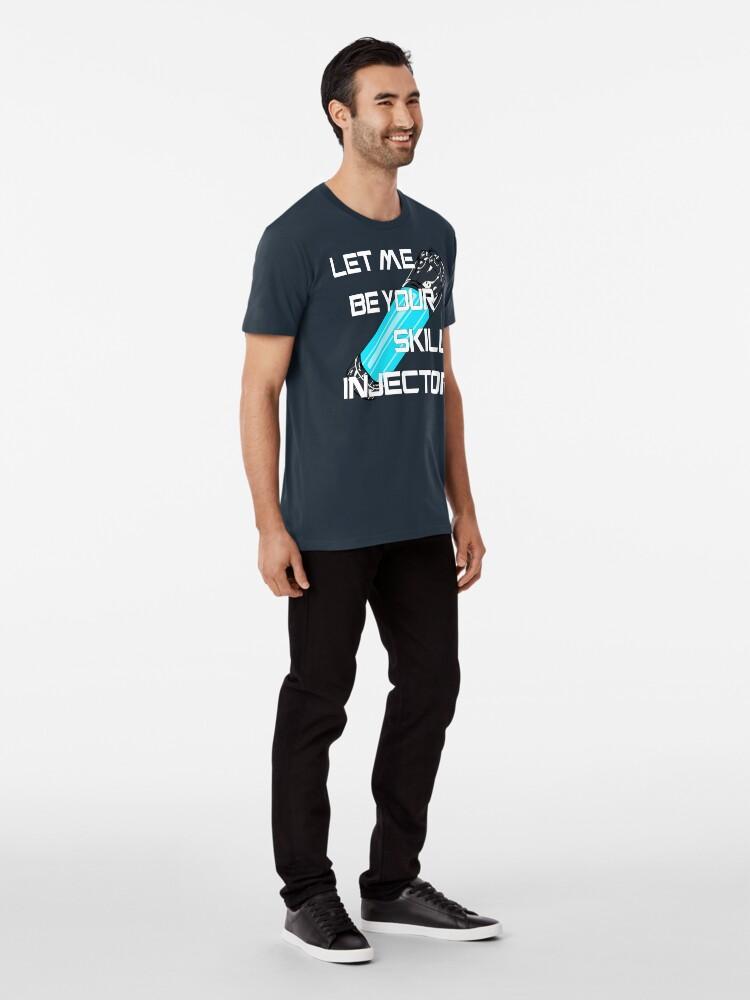 Alternative Ansicht von Let me be your skill injector Premium T-Shirt