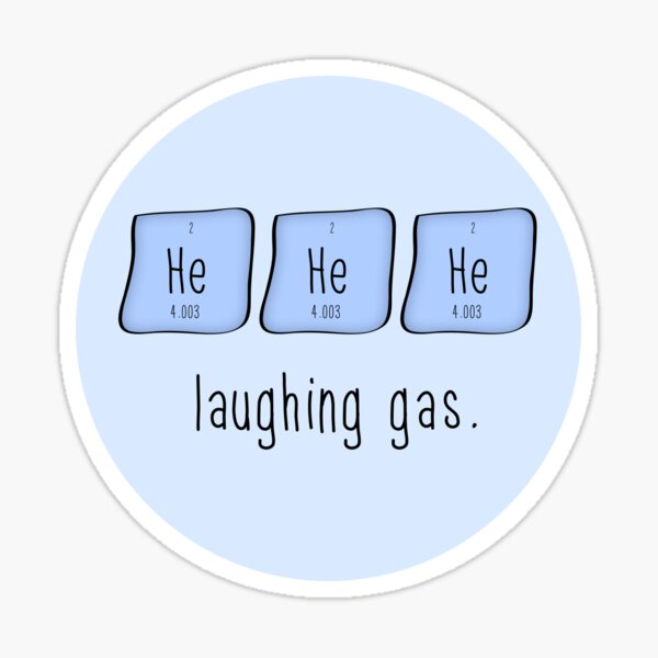 Laughing gas. (Sticker) Sticker
