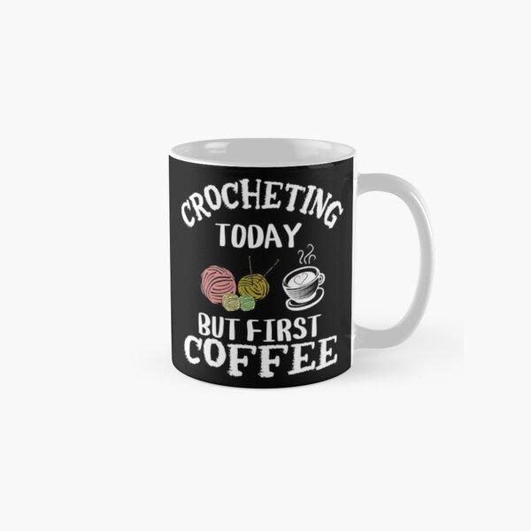 It/'s Crochet O/'clock Mug Crochet Mug Crocheting Gift Crocheter Coffee Mug Funny