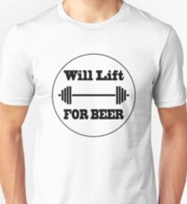 Will Lift for Beer Unisex T-Shirt
