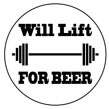 Will Lift for Beer by topnotchtees