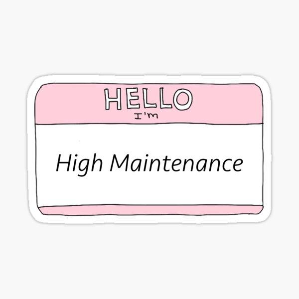 High Maintenance  Sticker