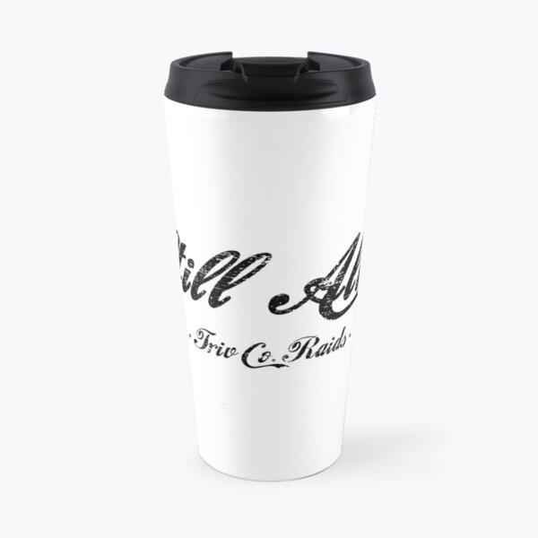 Triv Co. Raids - Still Alive (Black) Travel Mug
