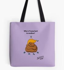 Why Is Trump So Hard To Swallow? Tote Bag