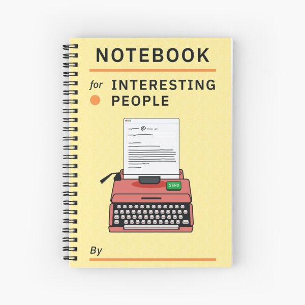 Notebook for Interesting People Spiral Notebook