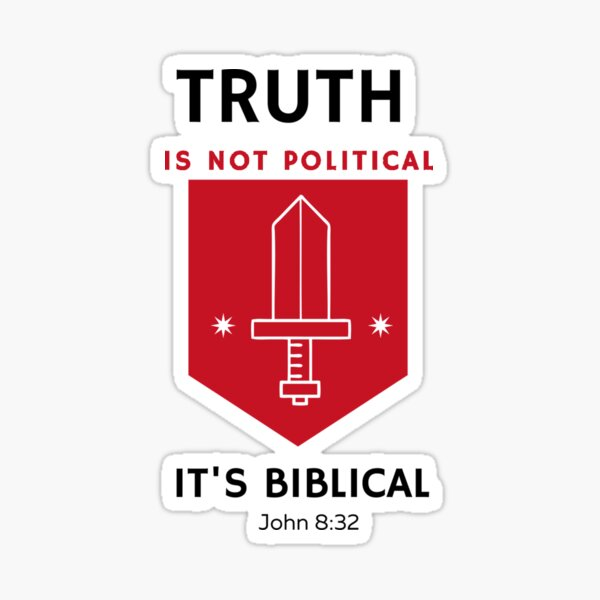 Truth is not Political It is Biblical Sticker