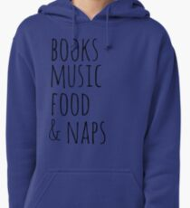 books, music, food & naps Pullover Hoodie
