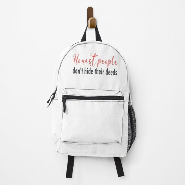Honesty people don't hide their deeds : motivational quotes Backpack
