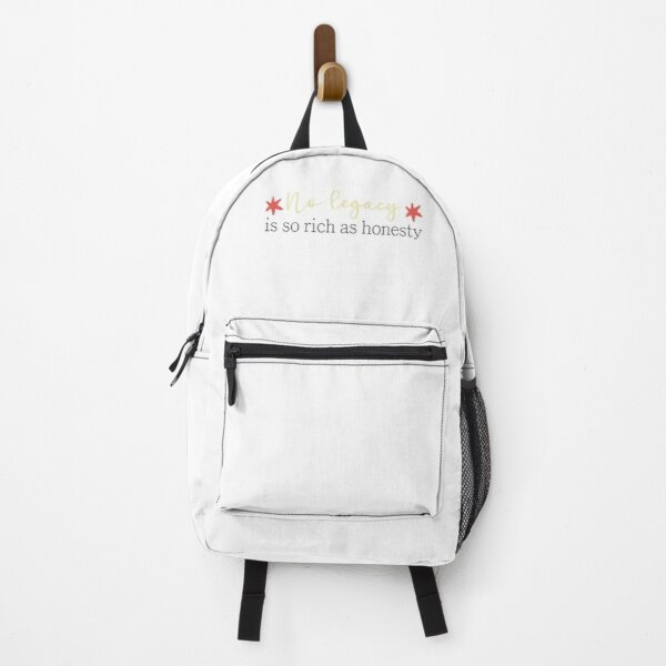 No legacy is so rich as honesty Backpack