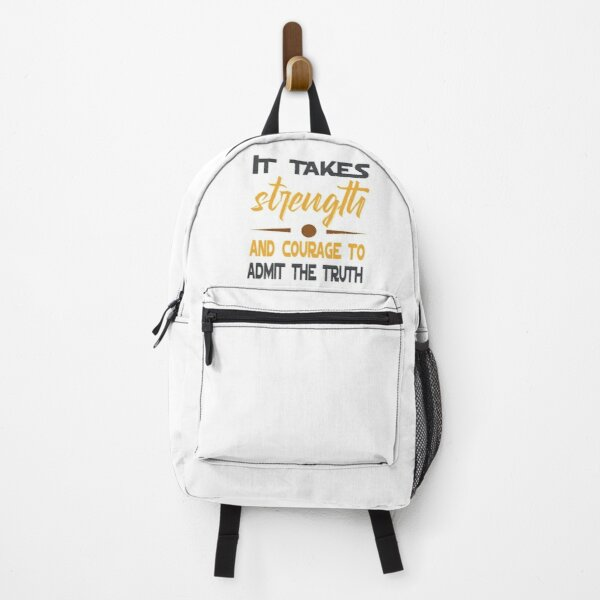 it takes strength and courage to admit the truth Backpack