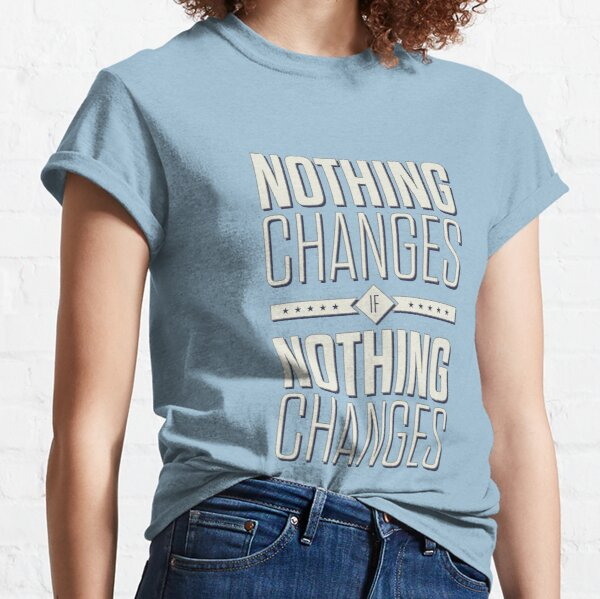 Nothing But Chaos Clothing Prayer Changes Everything Unisex T-Shirt