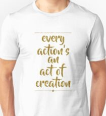 Every Action's An Act Of Creation | Hamilton Unisex T-Shirt