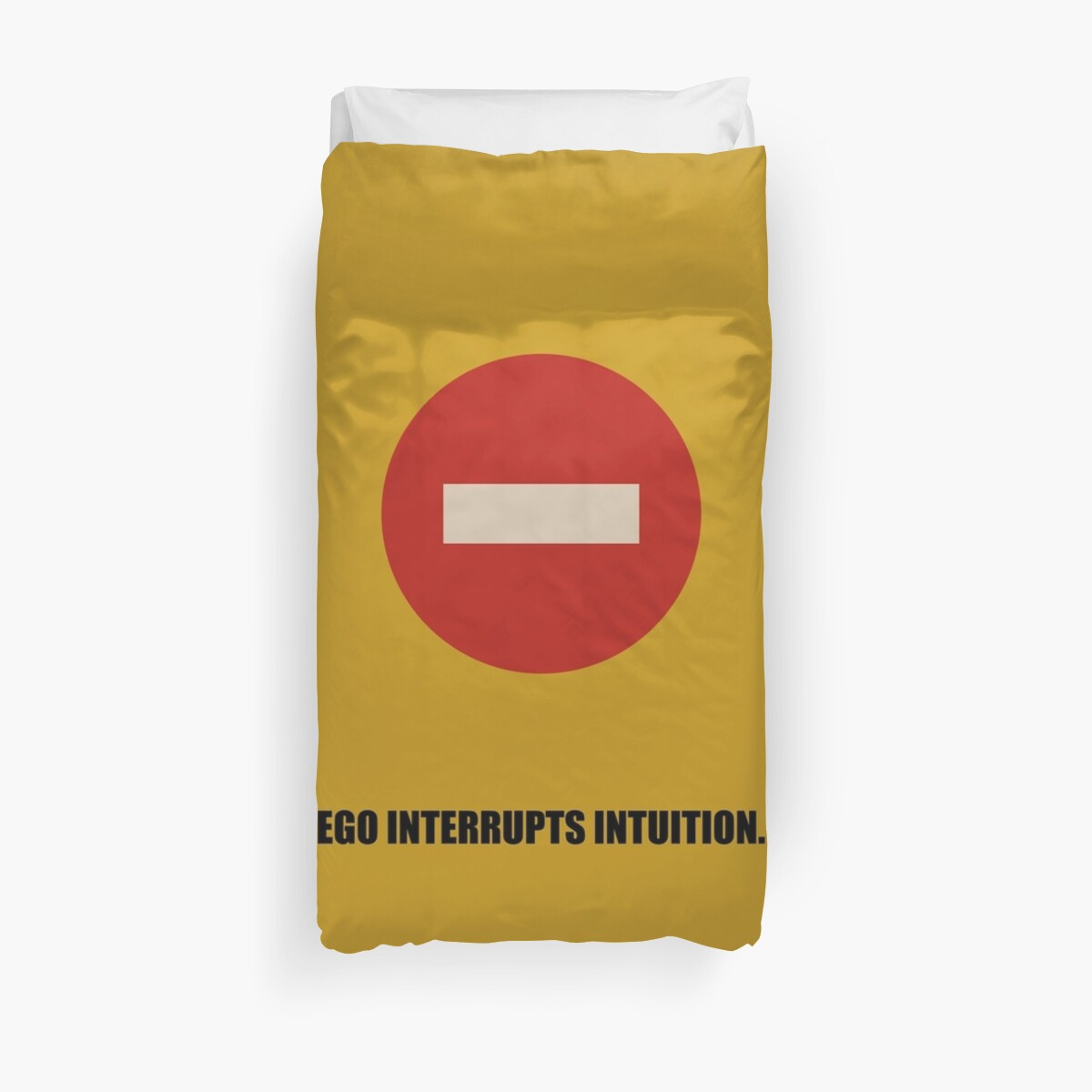 ego interrupts intuition inspirational quotes duvet cover by