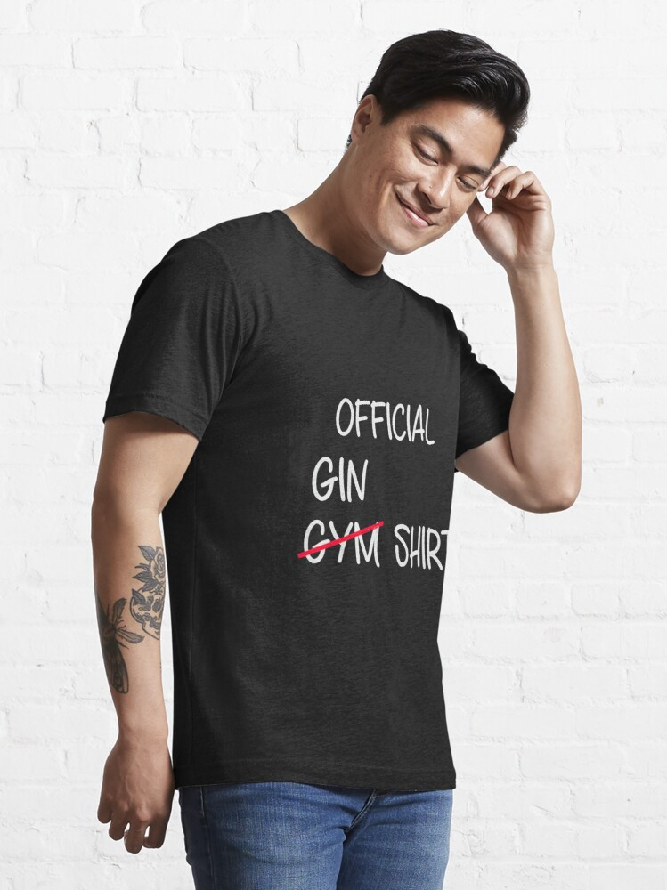 Alternate view of Funny Gym Gin and Tonic Perfect Gift Idea Shirt for Workout Essential T-Shirt