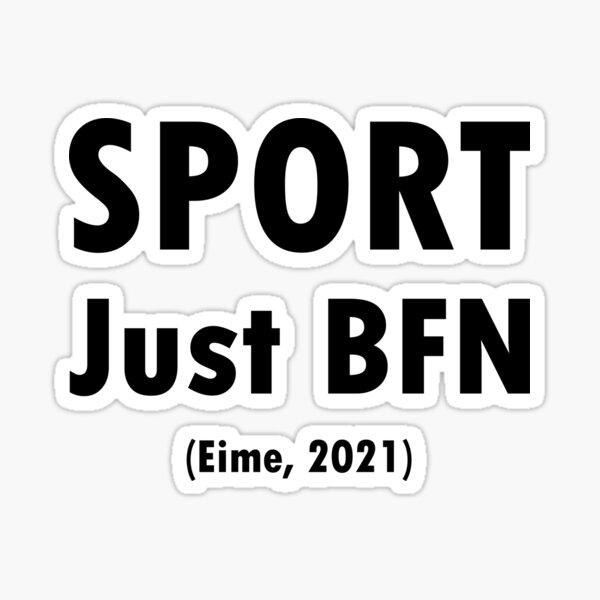 Sport - Just BFN - Black Text Sticker