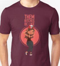 Them Bitches Be Like (Bluek!) Slim Fit T-Shirt