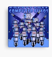 ROBOTS LOVE COMPUTED CHAOS With Blue Background Canvas Print