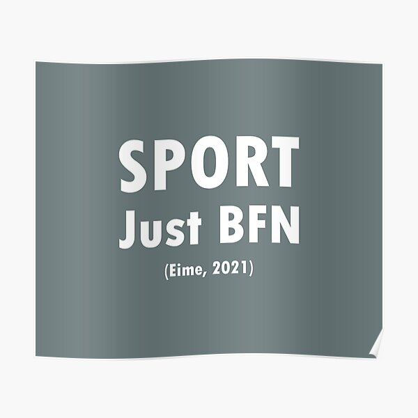 Sport - Just BFN - White Text Poster