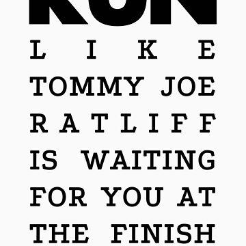 RUN - Tommy Joe Ratliff  by Joji387