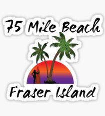 75 mile beach Fraser Island Australia Sticker
