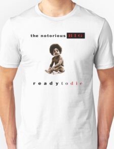 -MUSIC- Ready To Die Cover Unisex T-Shirt