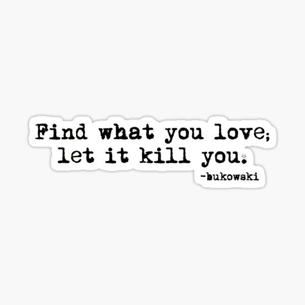 find what you love Sticker