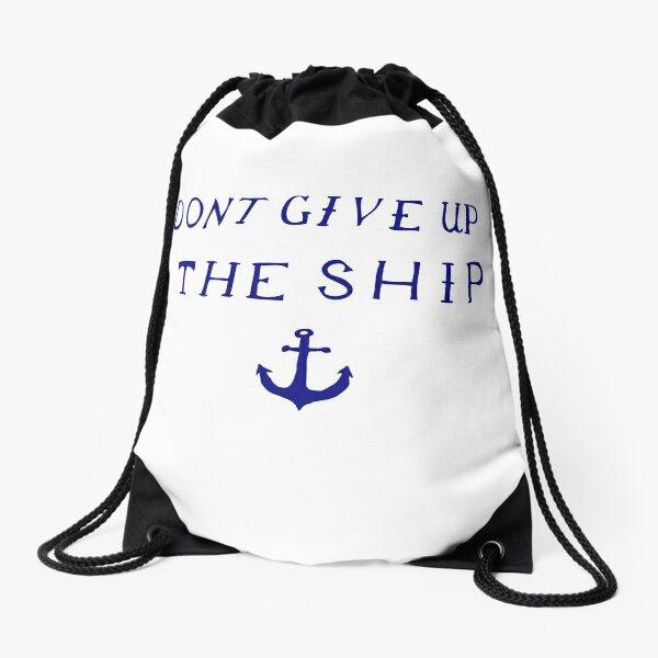 Don't Give Up the Ship- Navy Drawstring Bag