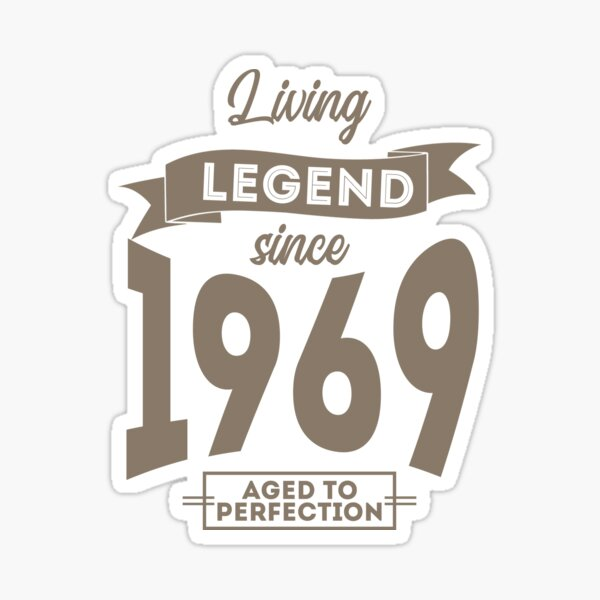 Living legend Since 1969 Aged to perfection birthday gift design Sticker