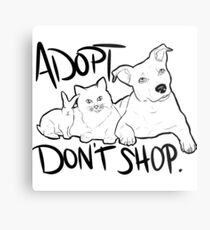 Adopt Don't Shop  Metal Print