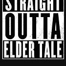 Straight outta Elder Tale by bigsermons