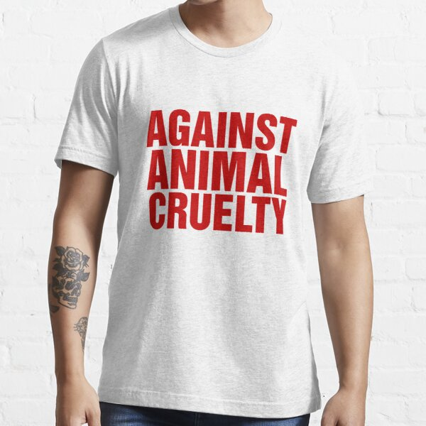 Against Animal Cruelty Essential T-Shirt