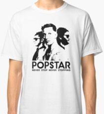 Popstar - Never Stop Never Stopping Version One Classic T-Shirt