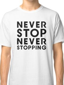 Popstar - Never Stop Never Stopping Type Tee Classic T-Shirt