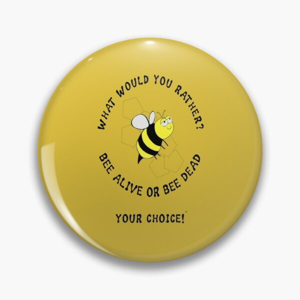 Bee Alive Pin