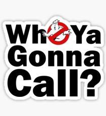 Who ya gonna call? (black) Ghostbusters Sticker