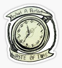 What a Perfect Waste Of Time Sticker