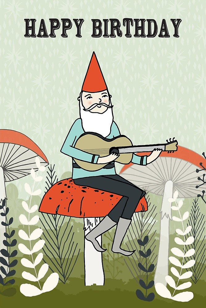 Quot Happy Birthday Gnome Plays Guitar Quot By Paper Sparrow