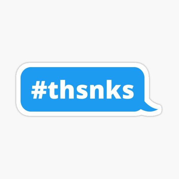 Thsnks, #thsnks Funny Internet Meme Message In Blue Sticker