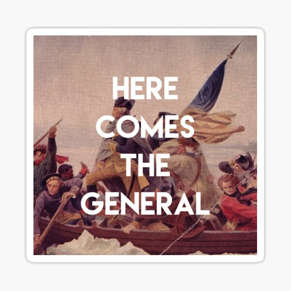 Here Comes the General - George Washington Sticker