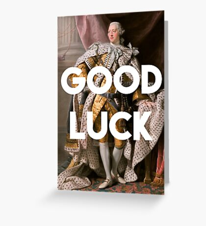 Good luck King George III inspired by Hamilton Greeting Card