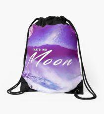 Thats no moon Drawstring Bag