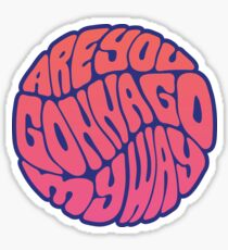 Are You Gonna Go My Way Sticker