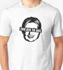 Hillary Too Big To Jail T-Shirt